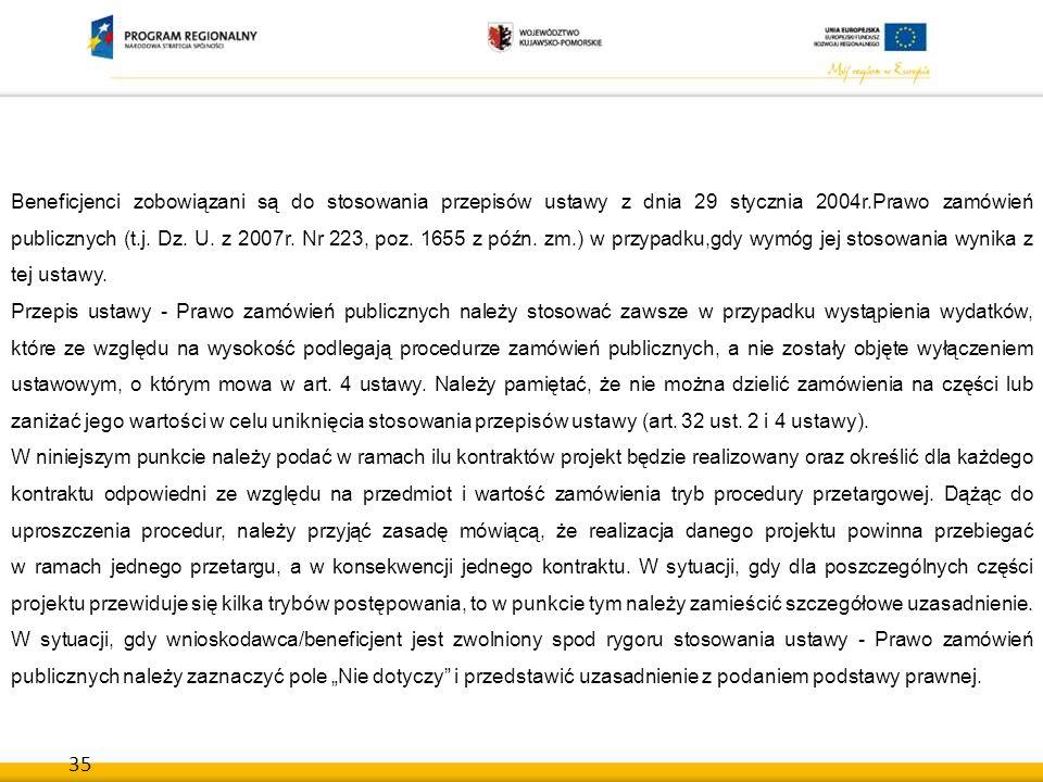 35 Beneficjenci zobowiązani są do stosowania przepisów ustawy z dnia 29 stycznia 2004r.Prawo zamówień publicznych (t.j. Dz. U. z 2007r. Nr 223, poz. 1