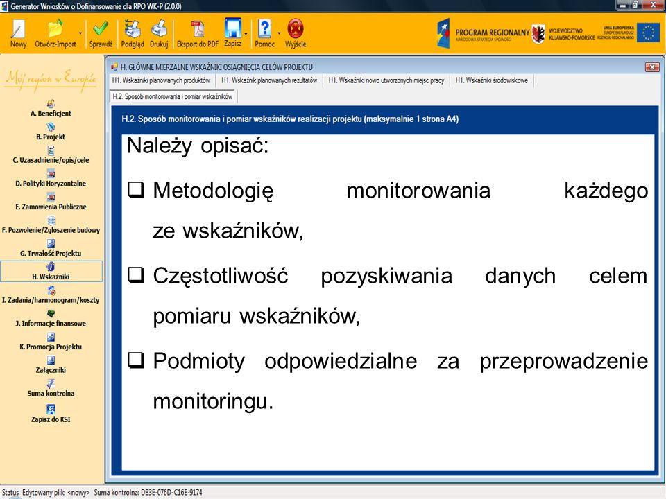 Należy opisać:  Metodologię monitorowania każdego ze wskaźników,  Częstotliwość pozyskiwania danych celem pomiaru wskaźników,  Podmioty odpowiedzia