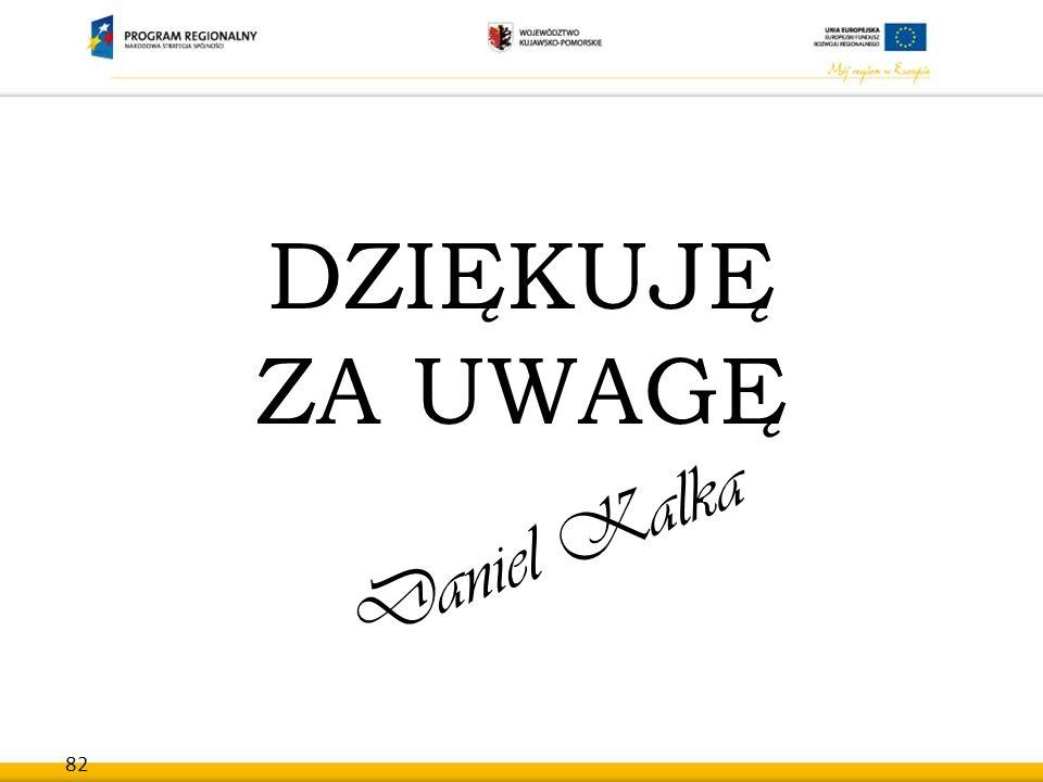 82 DZIĘKUJĘ ZA UWAGĘ Daniel Kalka