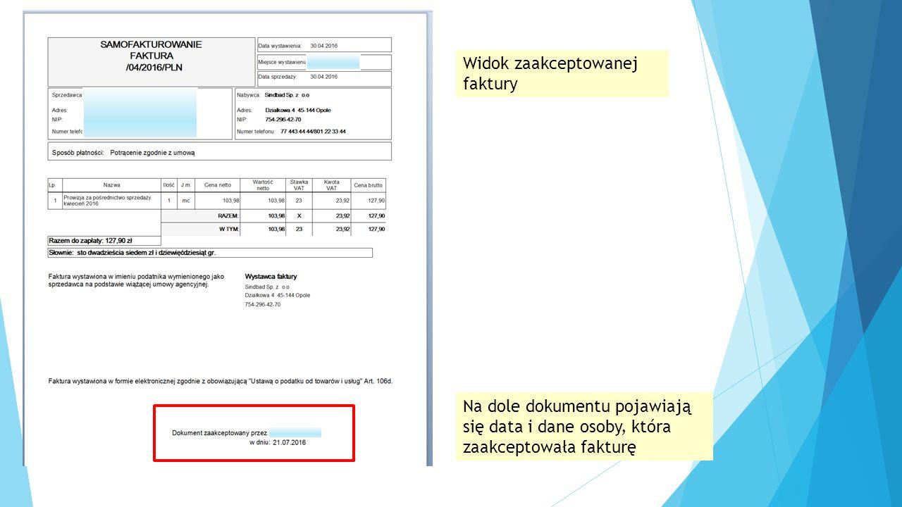 Widok zaakceptowanej faktury Na dole dokumentu pojawiają się data i dane osoby, która zaakceptowała fakturę