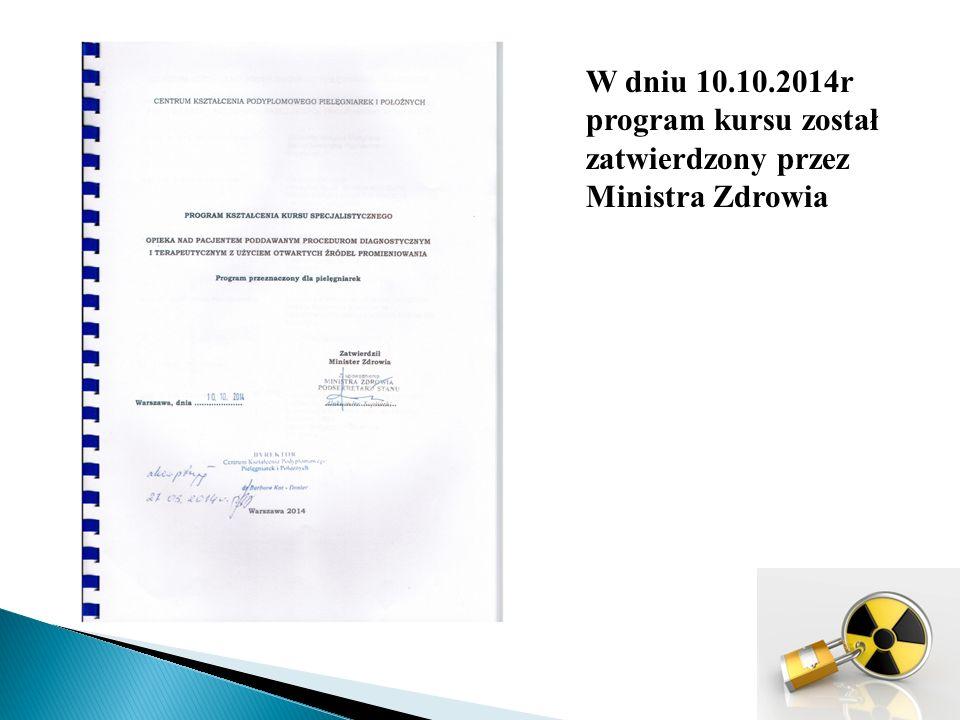 W dniu 10.10.2014r program kursu został zatwierdzony przez Ministra Zdrowia