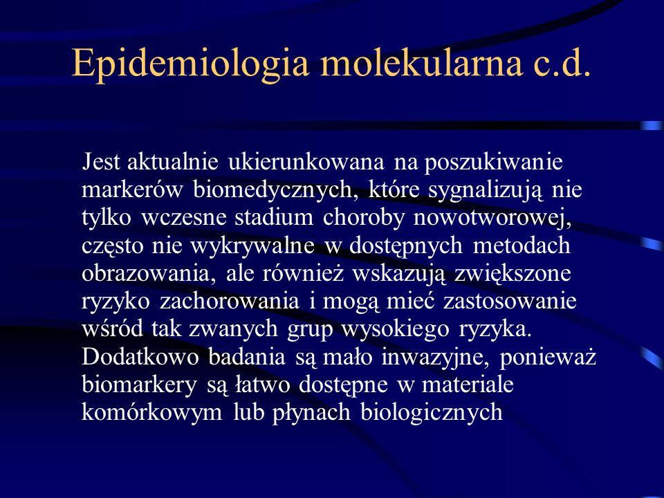 Epidemiologia molekularna Biomarkery ekspozycji Biomarkery skutków zdrowotnych Biomarkery wrażliwości
