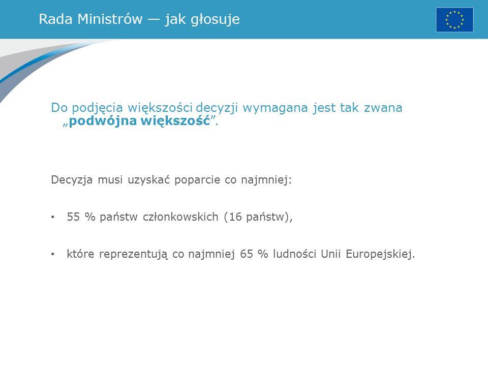 """Rada Ministrów — jak głosuje Do podjęcia większości decyzji wymagana jest tak zwana """"podwójna większość ."""