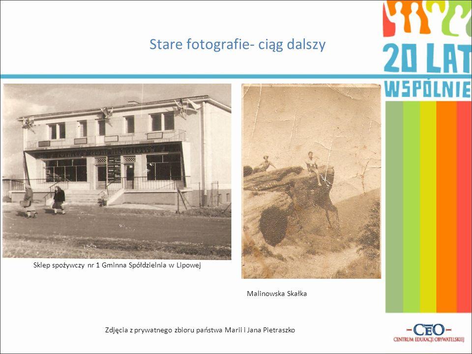 Stare fotografie- ciąg dalszy Malinowska Skałka Zdjęcia z prywatnego zbioru państwa Marii i Jana Pietraszko Sklep spożywczy nr 1 Gminna Spółdzielnia w Lipowej