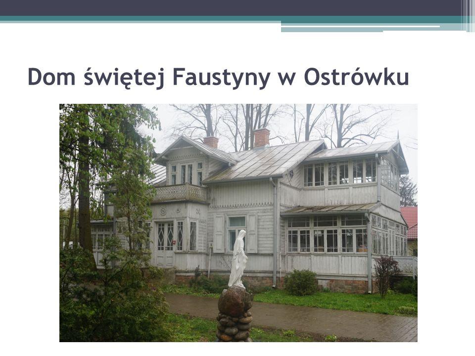 Dom świętej Faustyny w Ostrówku