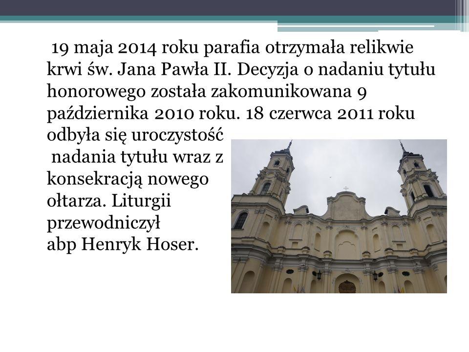 19 maja 2014 roku parafia otrzymała relikwie krwi św.