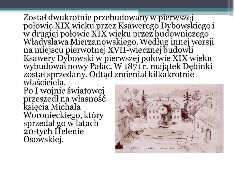 Został dwukrotnie przebudowany w pierwszej połowie XIX wieku przez Ksawerego Dybowskiego i w drugiej połowie XIX wieku przez budowniczego Władysława Mierzanowskiego.