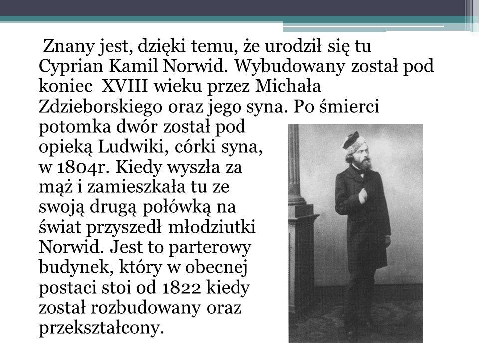 Znany jest, dzięki temu, że urodził się tu Cyprian Kamil Norwid.