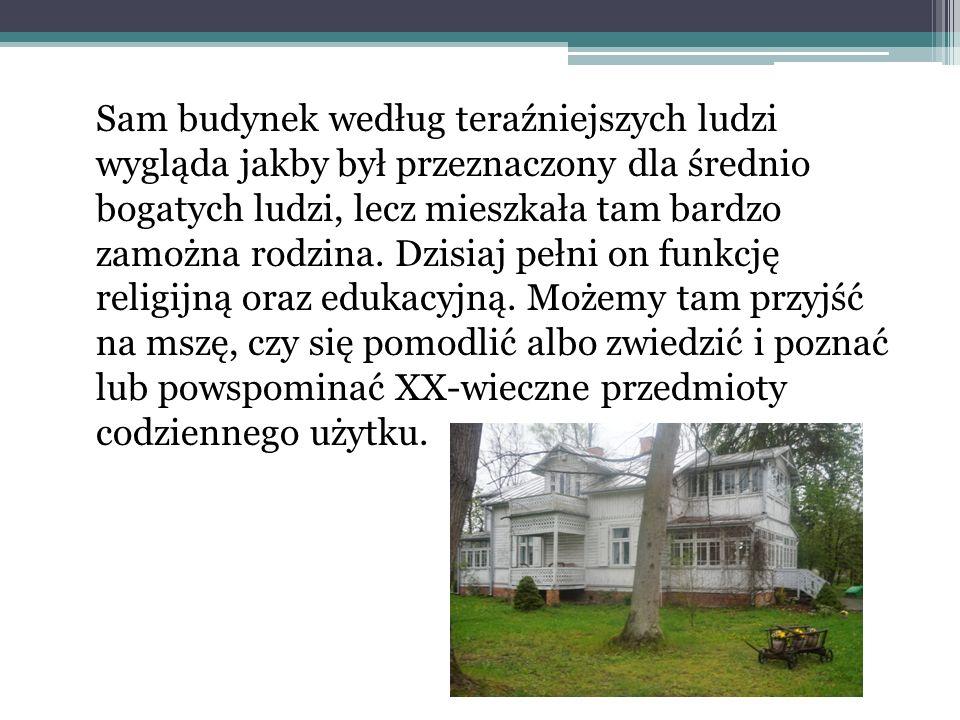 Sam budynek według teraźniejszych ludzi wygląda jakby był przeznaczony dla średnio bogatych ludzi, lecz mieszkała tam bardzo zamożna rodzina.