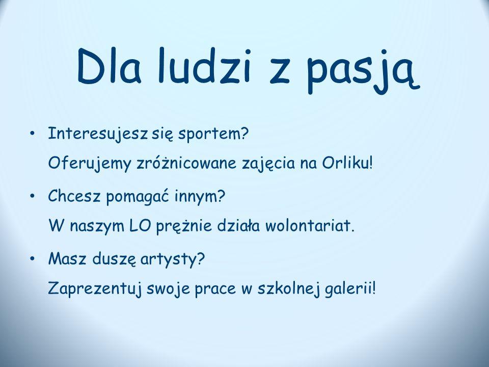 Dla ludzi z pasją Interesujesz się sportem. Oferujemy zróżnicowane zajęcia na Orliku.