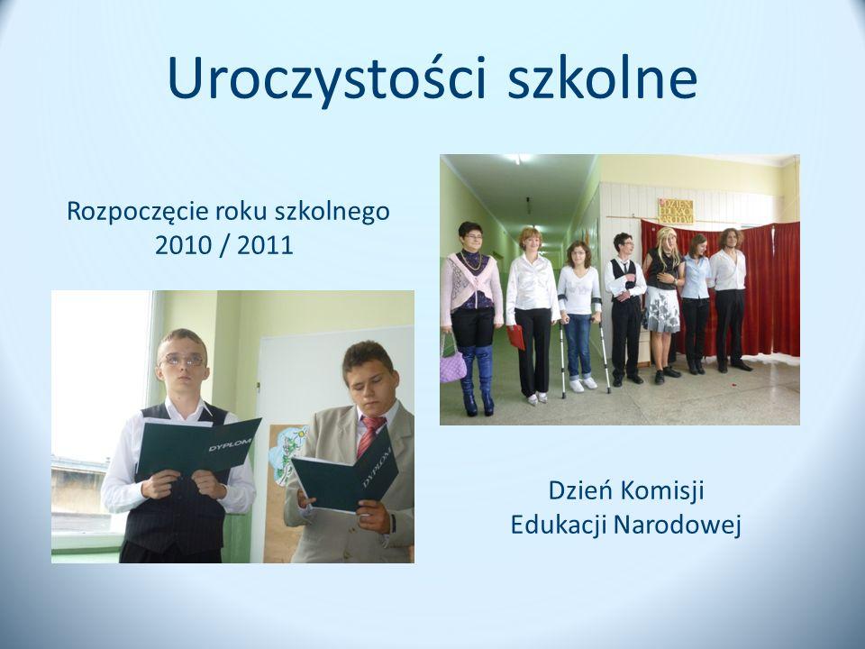 Uroczystości szkolne Rozpoczęcie roku szkolnego 2010 / 2011 Dzień Komisji Edukacji Narodowej