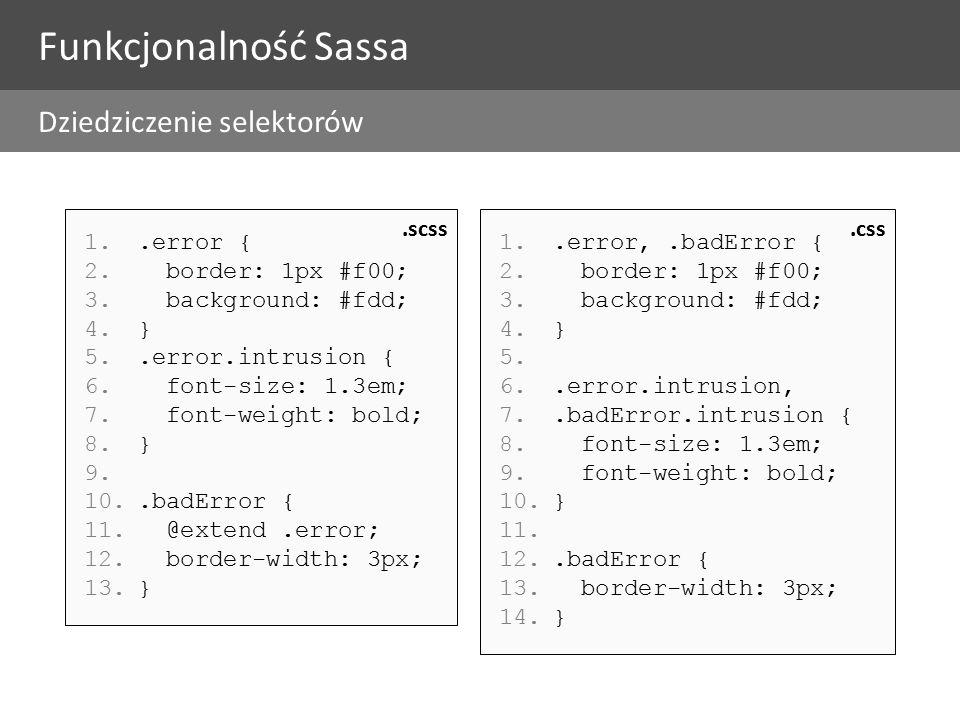 1..error { 2. border: 1px #f00; 3. background: #fdd; 4.} 5..error.intrusion { 6.