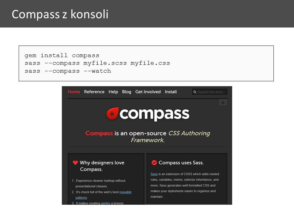 Compass z konsoli gem install compass sass --compass myfile.scss myfile.css sass --compass --watch