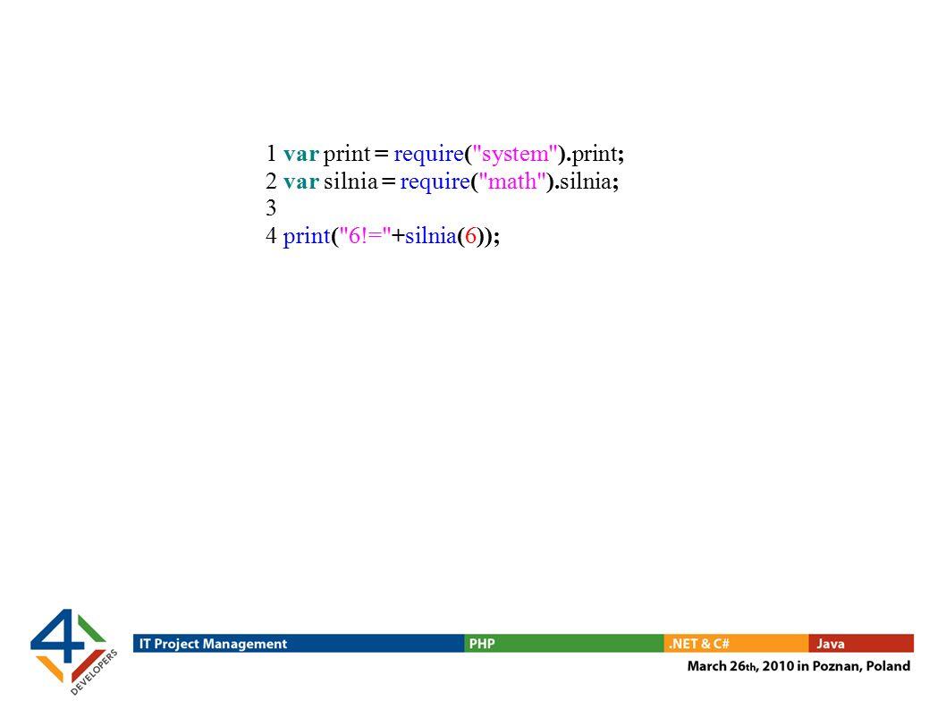 1 var print = require( system ).print; 2 var silnia = require( math ).silnia; 3 4 print( 6!= +silnia(6));