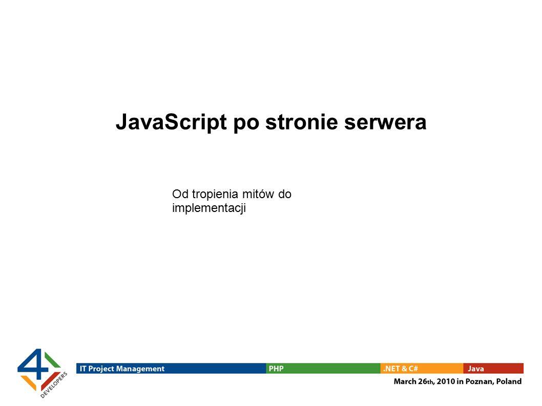 JavaScript po stronie serwera Od tropienia mitów do implementacji