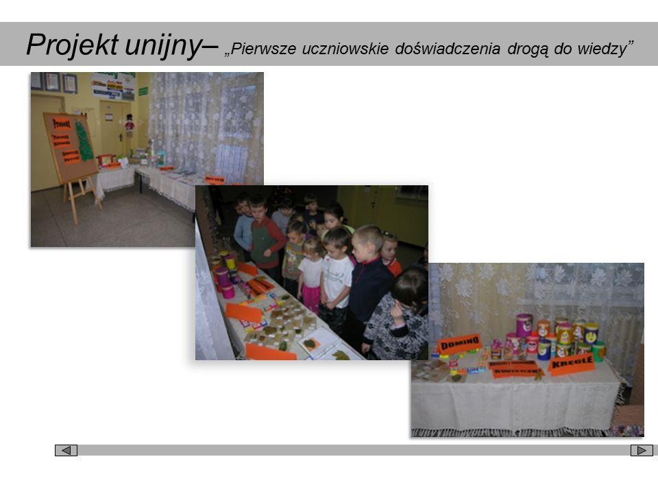 """Projekt unijny– """"Pierwsze uczniowskie doświadczenia drogą do wiedzy """""""