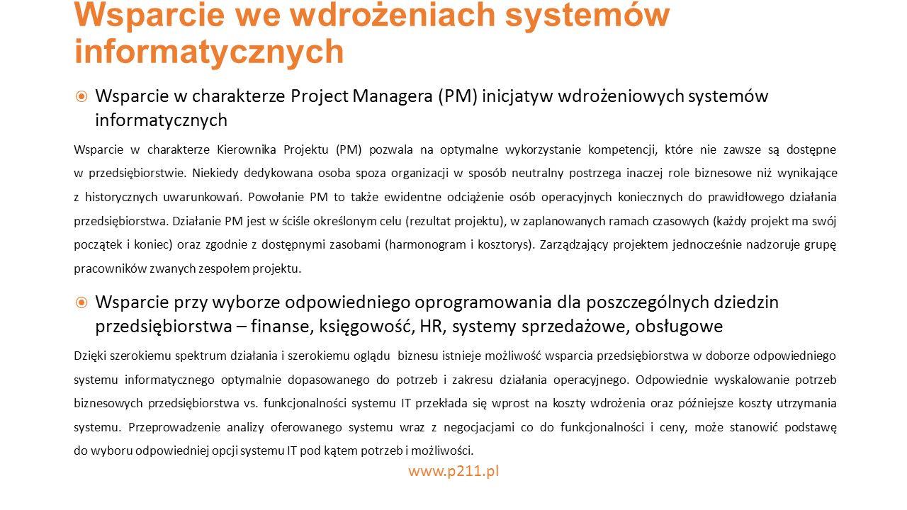 Wsparcie we wdrożeniach systemów informatycznych GDAŃSK 31 PAŹDZIERNIKA 2016 ◉ Wsparcie w charakterze Project Managera (PM) inicjatyw wdrożeniowych systemów informatycznych Wsparcie w charakterze Kierownika Projektu (PM) pozwala na optymalne wykorzystanie kompetencji, które nie zawsze są dostępne w przedsiębiorstwie.