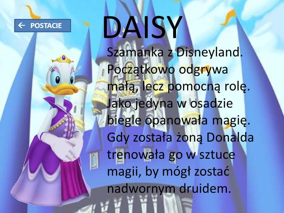 DAISY Szamanka z Disneyland. Początkowo odgrywa małą, lecz pomocną rolę.