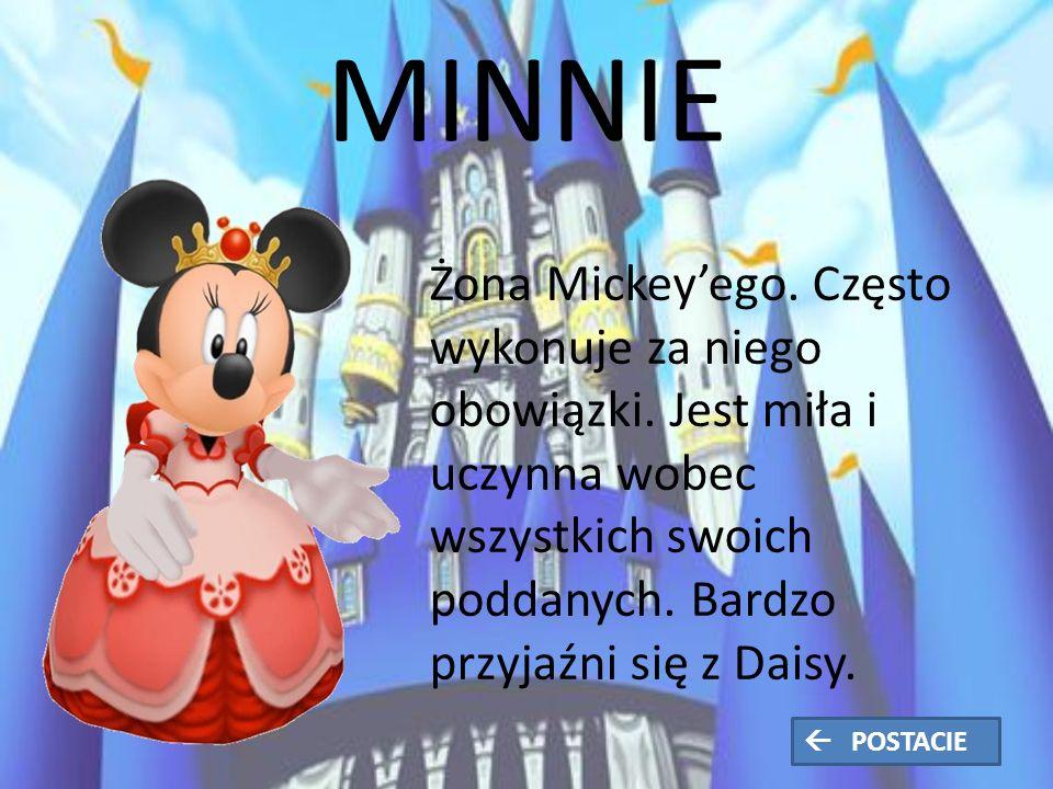 MINNIE Żona Mickey'ego. Często wykonuje za niego obowiązki.