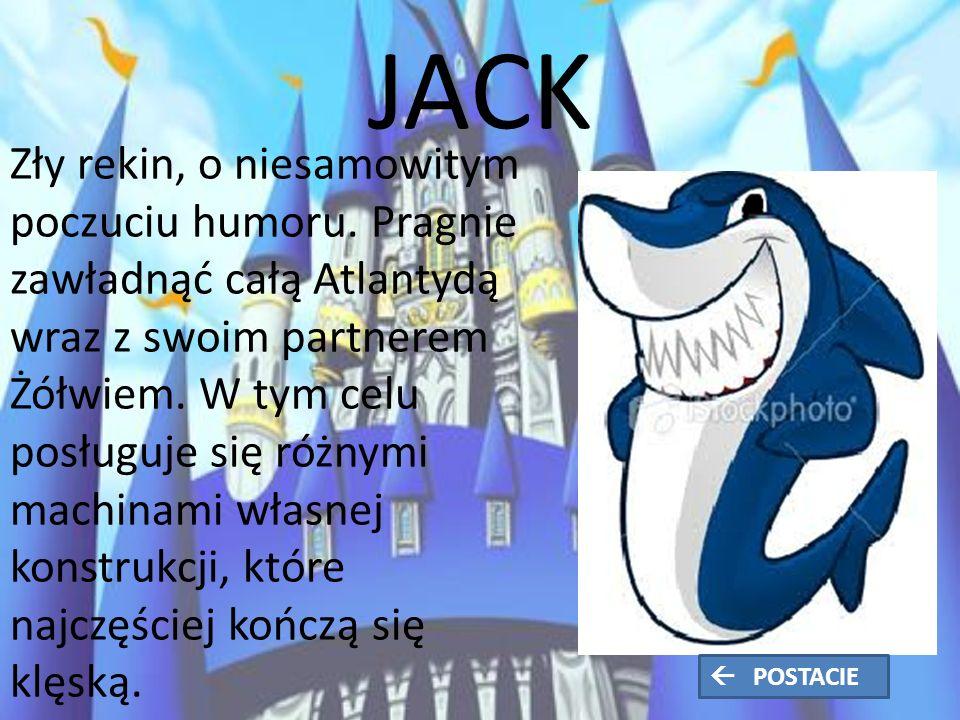 JACK Zły rekin, o niesamowitym poczuciu humoru.