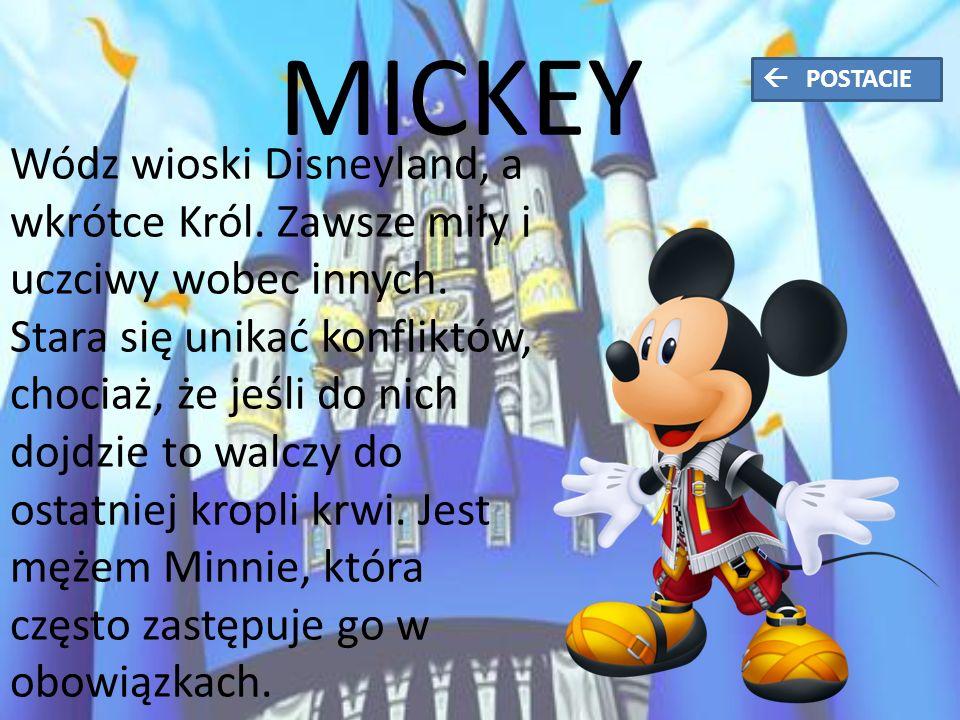 MICKEY Wódz wioski Disneyland, a wkrótce Król. Zawsze miły i uczciwy wobec innych.
