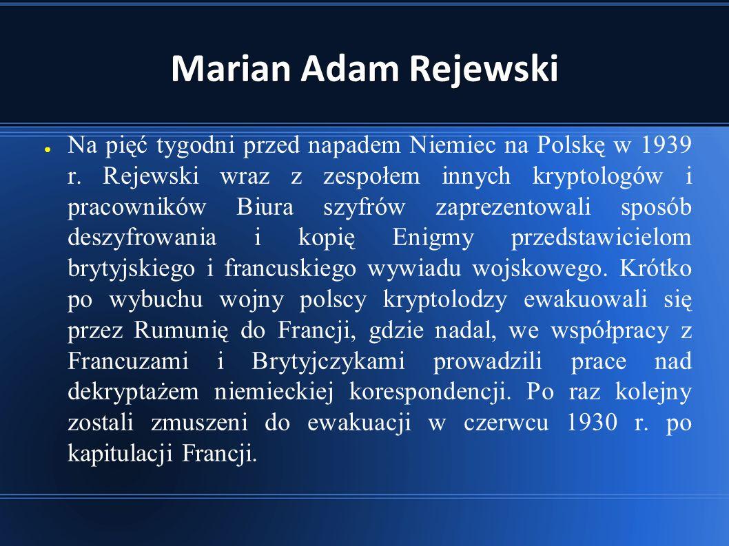 Marian Adam Rejewski ● Na pięć tygodni przed napadem Niemiec na Polskę w 1939 r.