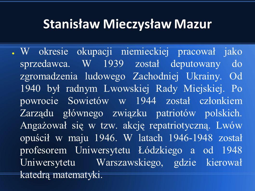 Stanisław Mieczysław Mazur ● W okresie okupacji niemieckiej pracował jako sprzedawca.