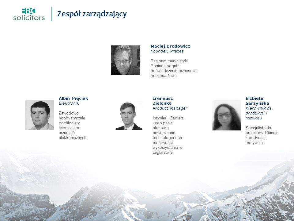 Zespół zarządzający Maciej Brodowicz Founder, Prezes Pasjonat marynistyki.