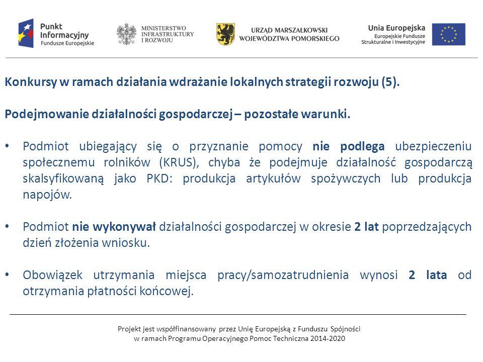 Projekt jest współfinansowany przez Unię Europejską z Funduszu Spójności w ramach Programu Operacyjnego Pomoc Techniczna 2014-2020 Konkursy w ramach działania wdrażanie lokalnych strategii rozwoju (5).