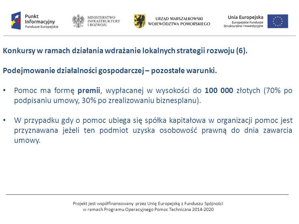 Projekt jest współfinansowany przez Unię Europejską z Funduszu Spójności w ramach Programu Operacyjnego Pomoc Techniczna 2014-2020 Konkursy w ramach działania wdrażanie lokalnych strategii rozwoju (6).