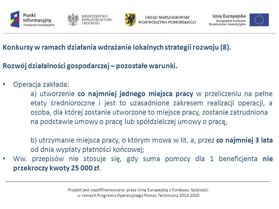 Projekt jest współfinansowany przez Unię Europejską z Funduszu Spójności w ramach Programu Operacyjnego Pomoc Techniczna 2014-2020 Konkursy w ramach działania wdrażanie lokalnych strategii rozwoju (8).