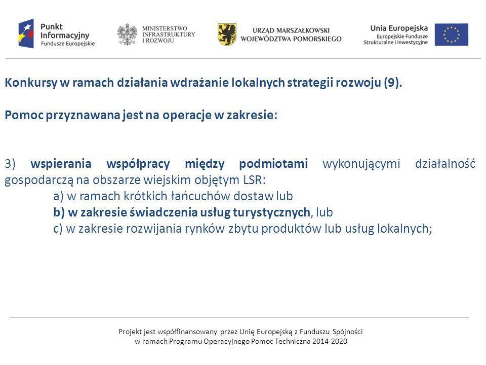 Projekt jest współfinansowany przez Unię Europejską z Funduszu Spójności w ramach Programu Operacyjnego Pomoc Techniczna 2014-2020 Konkursy w ramach działania wdrażanie lokalnych strategii rozwoju (9).