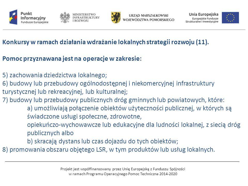 Projekt jest współfinansowany przez Unię Europejską z Funduszu Spójności w ramach Programu Operacyjnego Pomoc Techniczna 2014-2020 Konkursy w ramach działania wdrażanie lokalnych strategii rozwoju (11).