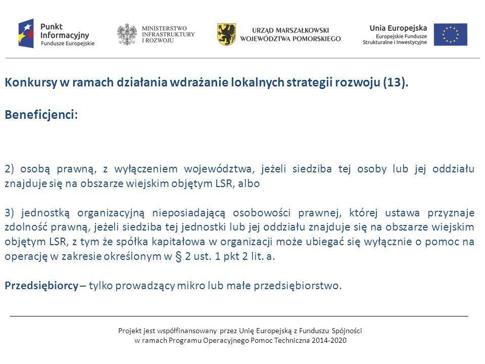 Projekt jest współfinansowany przez Unię Europejską z Funduszu Spójności w ramach Programu Operacyjnego Pomoc Techniczna 2014-2020 Konkursy w ramach działania wdrażanie lokalnych strategii rozwoju (13).