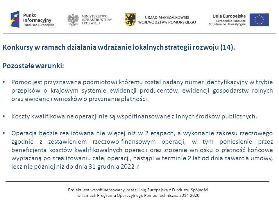Projekt jest współfinansowany przez Unię Europejską z Funduszu Spójności w ramach Programu Operacyjnego Pomoc Techniczna 2014-2020 Konkursy w ramach działania wdrażanie lokalnych strategii rozwoju (14).