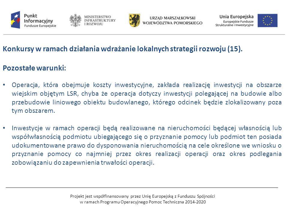 Projekt jest współfinansowany przez Unię Europejską z Funduszu Spójności w ramach Programu Operacyjnego Pomoc Techniczna 2014-2020 Konkursy w ramach działania wdrażanie lokalnych strategii rozwoju (15).