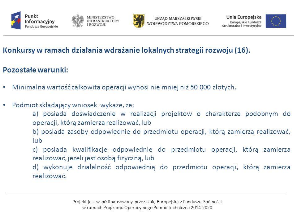 Projekt jest współfinansowany przez Unię Europejską z Funduszu Spójności w ramach Programu Operacyjnego Pomoc Techniczna 2014-2020 Konkursy w ramach działania wdrażanie lokalnych strategii rozwoju (16).