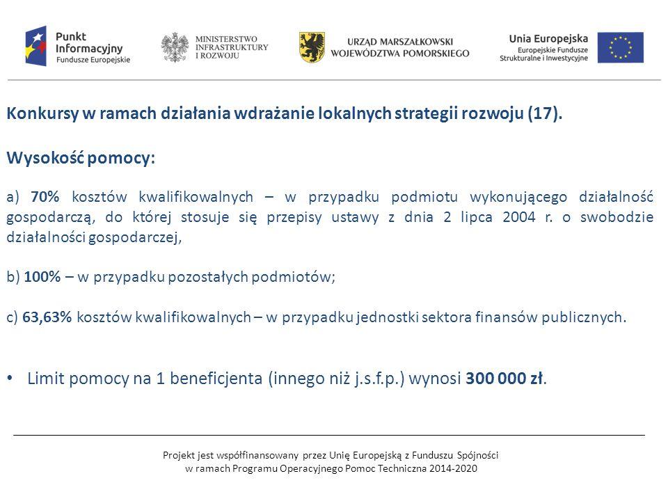 Projekt jest współfinansowany przez Unię Europejską z Funduszu Spójności w ramach Programu Operacyjnego Pomoc Techniczna 2014-2020 Konkursy w ramach działania wdrażanie lokalnych strategii rozwoju (17).
