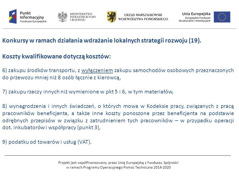 Projekt jest współfinansowany przez Unię Europejską z Funduszu Spójności w ramach Programu Operacyjnego Pomoc Techniczna 2014-2020 Konkursy w ramach działania wdrażanie lokalnych strategii rozwoju (19).