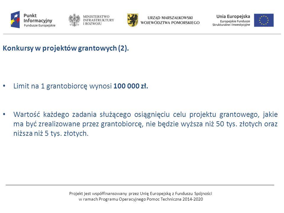Projekt jest współfinansowany przez Unię Europejską z Funduszu Spójności w ramach Programu Operacyjnego Pomoc Techniczna 2014-2020 Konkursy w projektów grantowych (2).