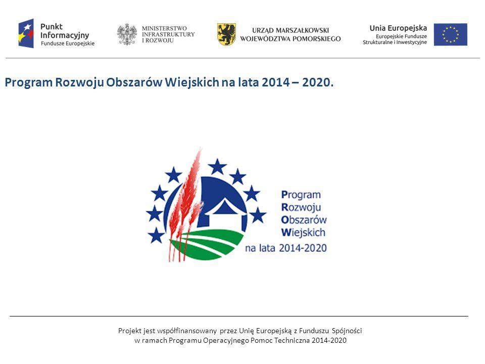 Projekt jest współfinansowany przez Unię Europejską z Funduszu Spójności w ramach Programu Operacyjnego Pomoc Techniczna 2014-2020 Program Rozwoju Obszarów Wiejskich na lata 2014 – 2020.