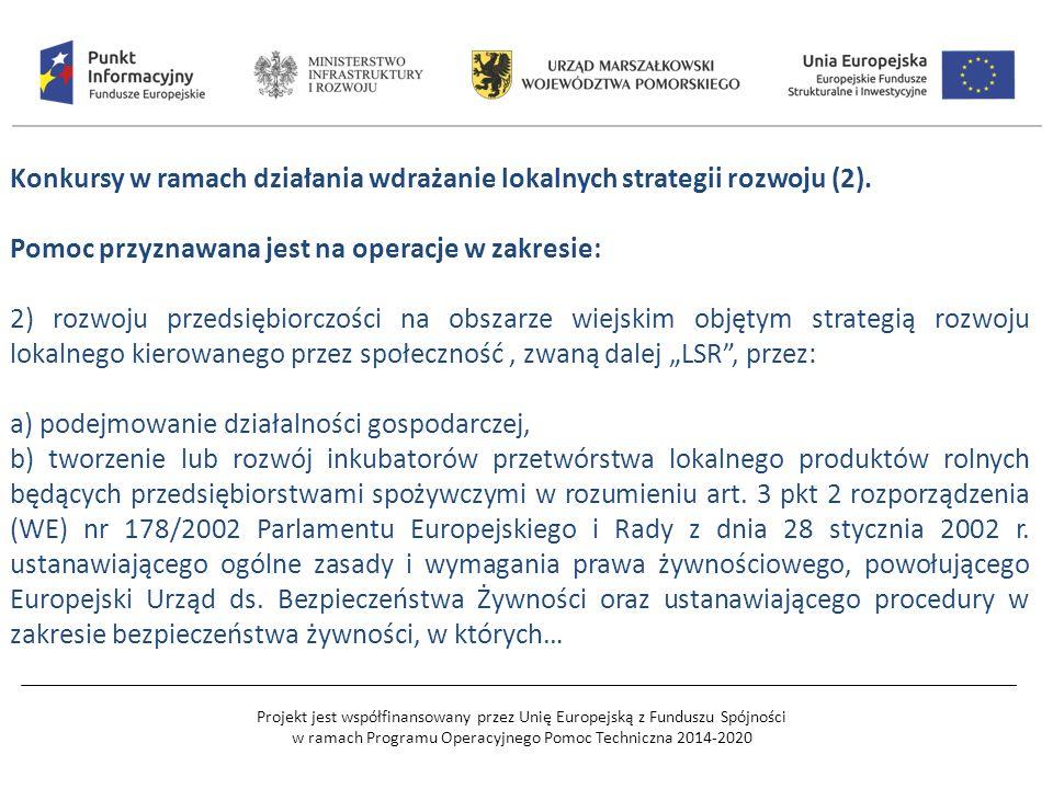 Projekt jest współfinansowany przez Unię Europejską z Funduszu Spójności w ramach Programu Operacyjnego Pomoc Techniczna 2014-2020 Konkursy w ramach działania wdrażanie lokalnych strategii rozwoju (2).