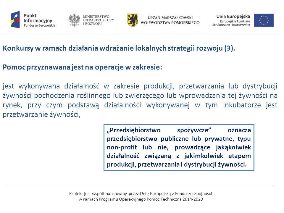 Projekt jest współfinansowany przez Unię Europejską z Funduszu Spójności w ramach Programu Operacyjnego Pomoc Techniczna 2014-2020 Konkursy w ramach działania wdrażanie lokalnych strategii rozwoju (3).