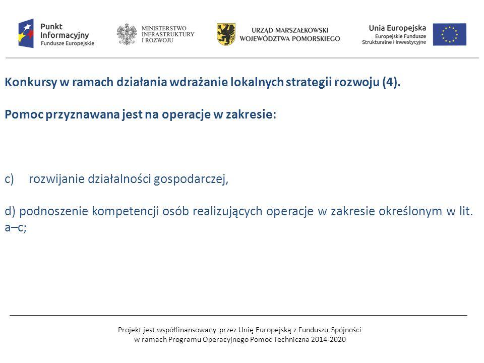 Projekt jest współfinansowany przez Unię Europejską z Funduszu Spójności w ramach Programu Operacyjnego Pomoc Techniczna 2014-2020 Konkursy w ramach działania wdrażanie lokalnych strategii rozwoju (4).