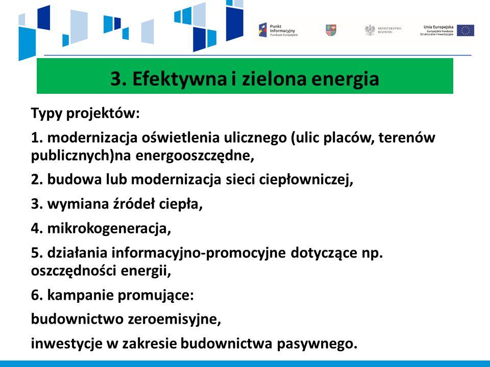 3. Efektywna i zielona energia Typy projektów: 1.