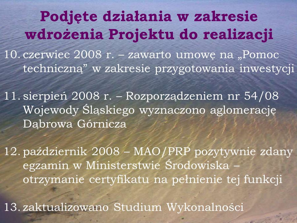 """Podjęte działania w zakresie wdrożenia Projektu do realizacji 10.czerwiec 2008 r. – zawarto umowę na """"Pomoc techniczną"""" w zakresie przygotowania inwes"""