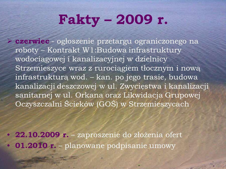 Fakty – 2009 r.  czerwiec - ogłoszenie przetargu ograniczonego na roboty – Kontrakt W1:Budowa infrastruktury wodociągowej i kanalizacyjnej w dzielnic