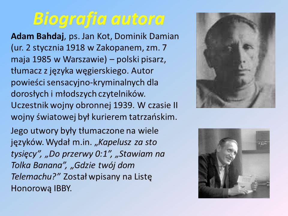 Biografia autora Adam Bahdaj, ps. Jan Kot, Dominik Damian (ur.