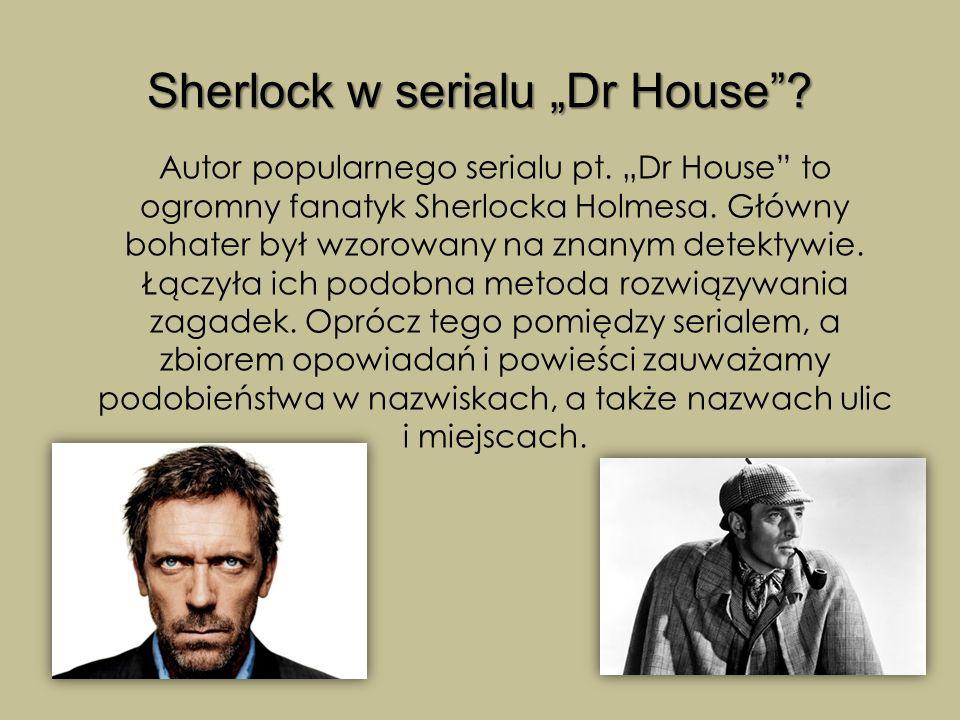 """Sherlock w serialu """"Dr House""""? Autor popularnego serialu pt. """"Dr House"""" to ogromny fanatyk Sherlocka Holmesa. Główny bohater był wzorowany na znanym d"""