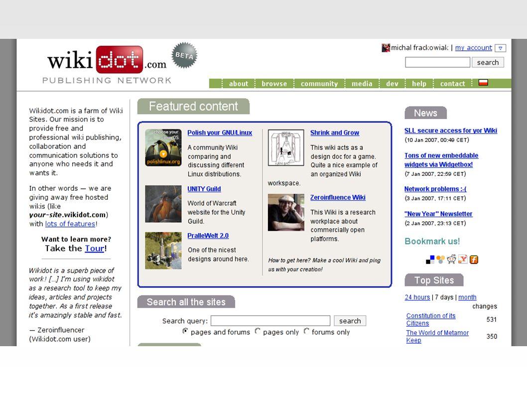 Do you Wiki.● WikiWiki = strony www, które można edytować.